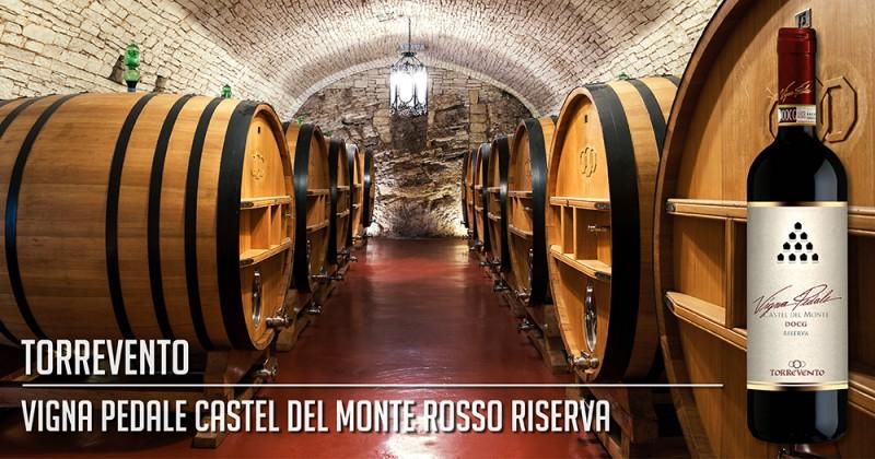 Vigna Pedale Castel del Monte Rosso Riserva - Torrevento